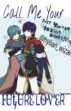 Call Me Your Future Lover (Marth x Ike) by hylian_wizard
