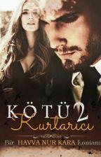 KÖTÜ KURTARICI 2 by -YamukPrenses-
