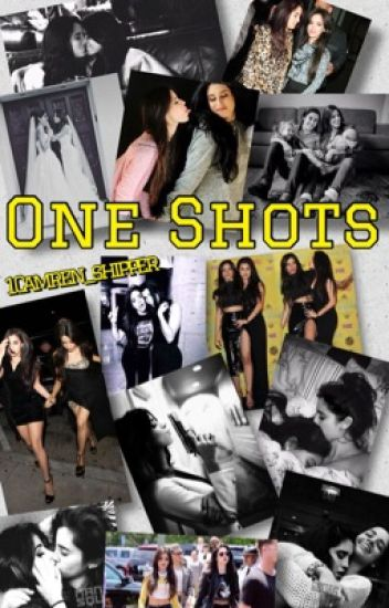 One Shots (Camren)