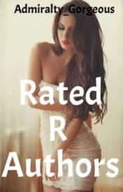 Rated R Authors by Admiralty_Gorgeous