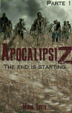 Apocalipsis Zombie: En busca de un lugar seguro (CANCELADA) by Larari0s