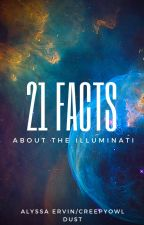 21 Facts About The Illuminati(Completed) by CreepyOwlDust