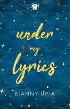 Under my lyrics by BiannyUpia