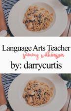 Language Arts Teacher  / wilk by tictacwilk
