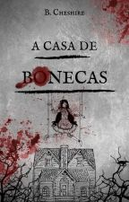 A Casa de Bonecas by BlackChesire