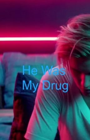 He Was My Drug ( Book 2 of Too Protective) by gals_got_moxie