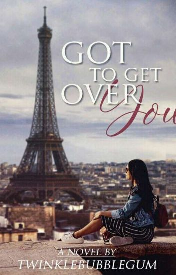 Got to Get Over You