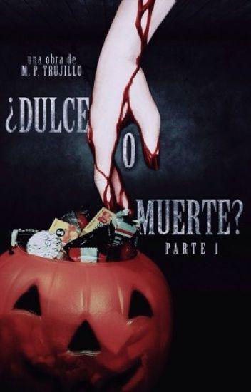 ¿Dulce O Muerte? // Halloween 2015