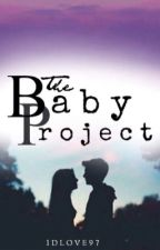 The Baby Project: Book 1 by 1Dlove97