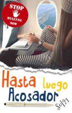 Hasta luego, acosador (#2) by Mimundoby_sol21