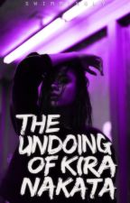 The Undoing of Kira Nakata by swimmingly