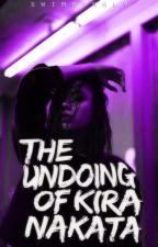 The Undoing of Kira Nakata by swimmingly