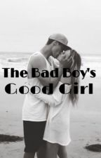 The Bad Boy's Good Girl by alexandraisabel_2