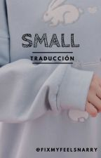 Small - Narry A.U. ||Traducción|| by fixmyfeelsnarry