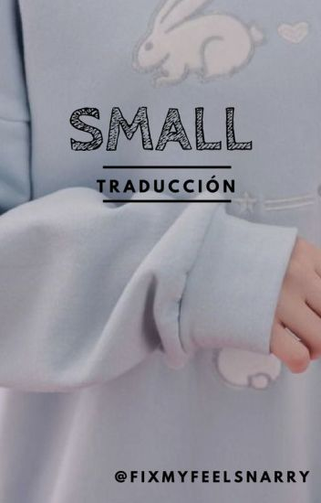 Small - Narry A.U. ||Traducción||