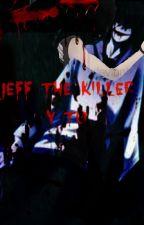 AMOR DE ASECINO(JEFF THE KILLER Y TU) by AmberNeko4