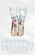 Luna Romero's Lesson in Recovery (#wattys2016) by wheresmybroomstick