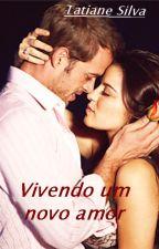 Vivendo Um Novo Amor ( Repostando) by TatianeSilva22