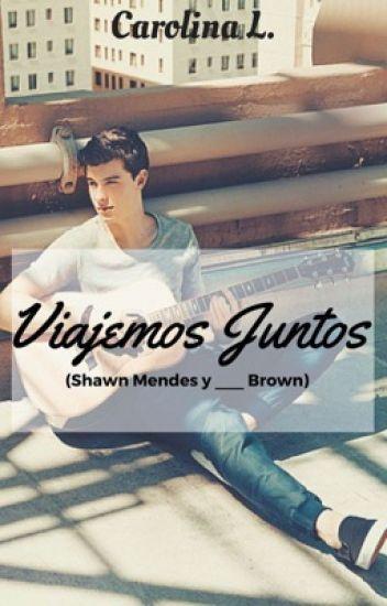 Viajemos juntos (Shawn Mendes & _______ Brown)