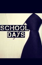 School Days (BoyxBoy) *SLOWLY REWRITING* by TimmyWasHere