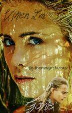 When I'm Gone (The Hobbit Fanfiction) by theavengersfanbase