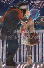 Tiptoe kisses- Fairytail one-shots by danimerri1