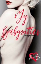 My Babysitter (18+) by TheWayHeBreathes
