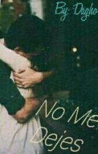 No Me Dejes by Dagho-G
