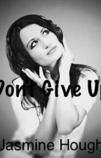 Don't give up by JasmineMichelle585