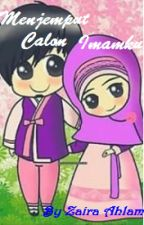 Menjemput Calon Imamku by zaira_ahlaam