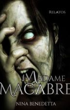 Madame Macabre [Relatos] by NinaBenedetta