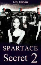 SPARTACE Secret 2 (A SEQUEL TO SPARTACE Secret) by EXO_SpartAce