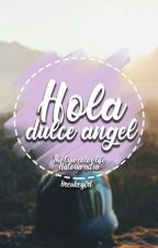 Hola, dulce angel [1.5] by breakegirl
