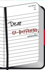 Dear Ex-Boyfriend by swisscookie