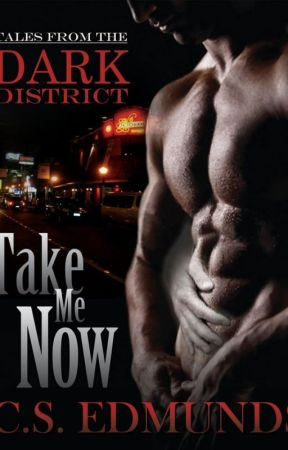 Take Me Now: Tales From the Dark District 1 (sample chapter by CazEdmunds