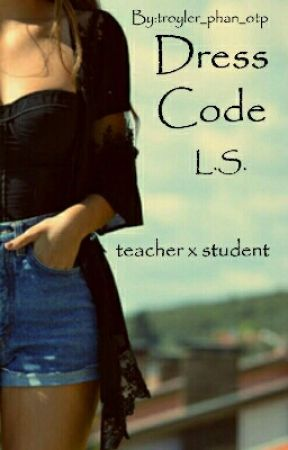 Dress Code L.S. (teacherxstudent) by phlarry