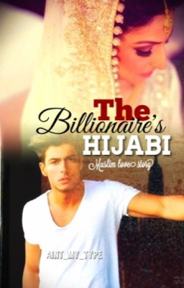 The billionaire's hjiabi ( Muslim love story)