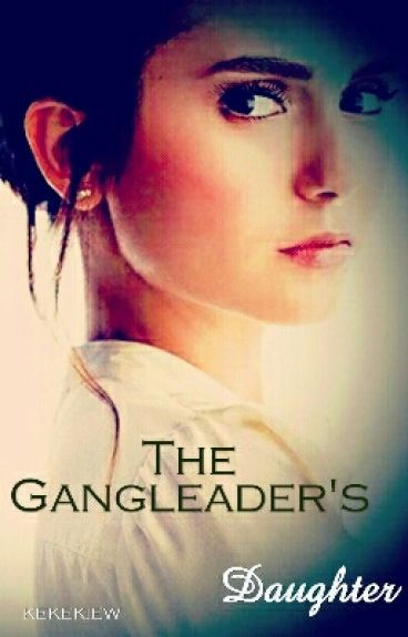 The Gangleader's Daughter