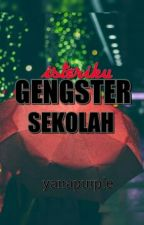 Isteriku Gangster Sekolah by yanne_liyxx