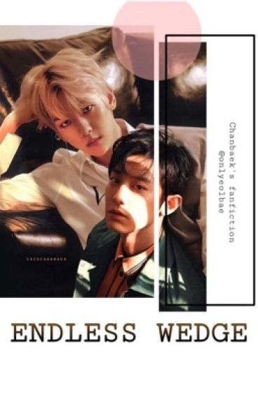 Endless Wedge [EXO,ChanBaek]
