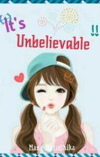 It's Unbelievable!! by yumiaa