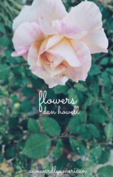 flowers; dan howell