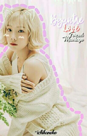 [C] ✿ Byuntae Love : Forced Marriage