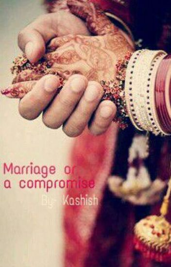 Marriage or a compromise