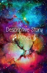 Descriptive Story Pieces by 5sos_BabyGirl16