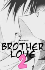 Brother Love 2: The Chain ( Yaoi | BoyxBoy | Smut ) by KnoxKri