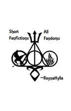 Short Fanfictions - All Fandoms by ReynaHylla