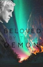 Beloved by the Demon ( a Draco Malfoy love story) by saroohjuma