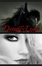 Dead&Love by Strega_Salem