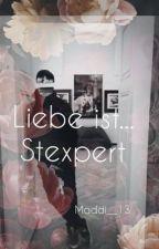 Liebe ist... Stexpert by Maddi__13
